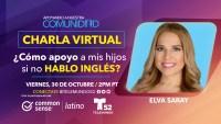 Charla Virtual: ¿Como Apoyo A Mis Hijos Si No Hablo Inglés?