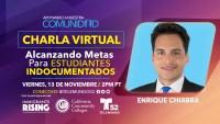 Charla Virtual: Alcanzando Metas Para Estudiantes Indocumentados