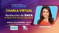 Charla Virtual: Restitución de DACA a Nuevos Solicitantes